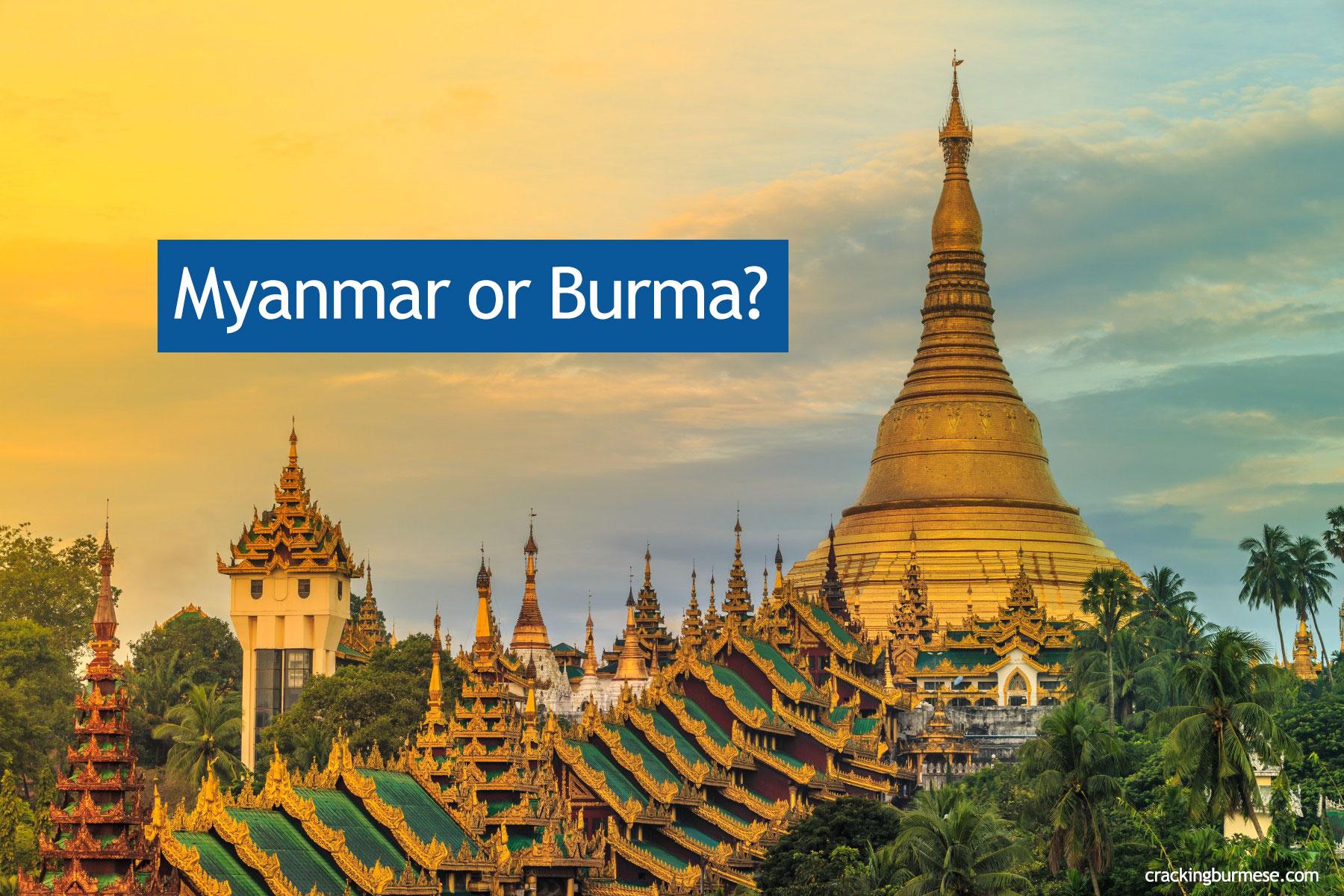 Myanmar or Burma? Burmese or Myanmar language?
